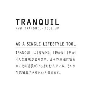 TRANQUIL / トランクイル